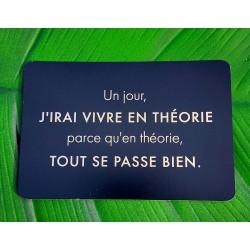 Un jour, j'irai vivre en théorie parce qu'en théorie, tout se passe bien